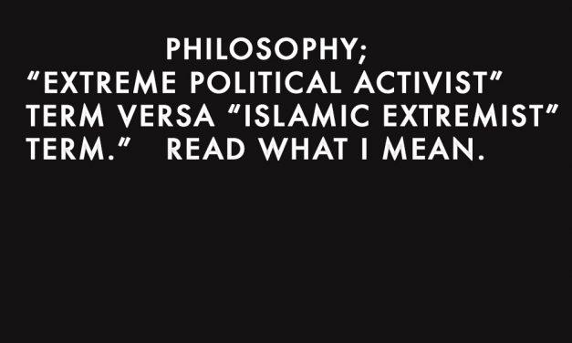 """Extreme Political Activist"" Term versa ""Islamic Extremist"" Term"