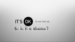 A true story – is it okay to not be okay or is it a shame?
