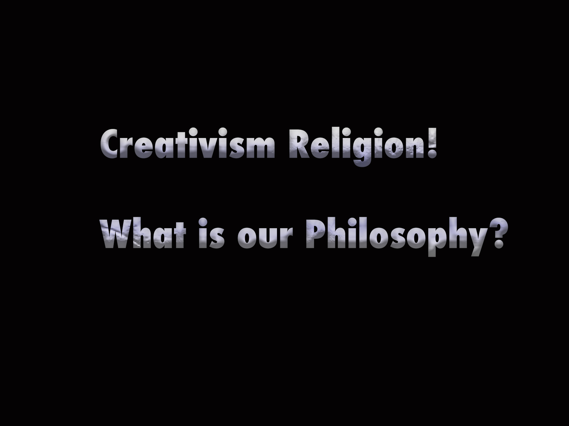 Creativism Religion – What is our Philosophy?